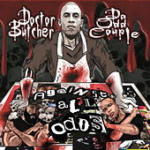 Against All Odds von Doctor Butcher and Da Odd Couple