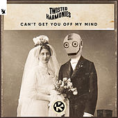 Can't Get You Off My Mind by Twisted Harmonies