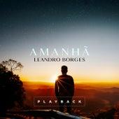 Amanhã (Playback) de Leandro Borges
