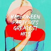 Halloween Party 80's Greatest Hits by 80er