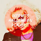 80's Hits Halloween Playlist by 60's 70's 80's 90's Hits, 80s Forever, Hits of the 80's