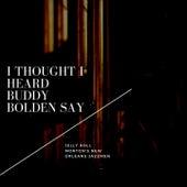 I Thought I Heard Buddy Bolden Say de Jelly Roll Morton