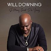 So Many Good Die Young by Will Downing