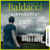 Der Präsident (Ungekürzt) von David Baldacci