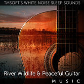 Flowing River, Wildlife, and Peaceful Guitar Music by Tmsoft's White Noise Sleep Sounds