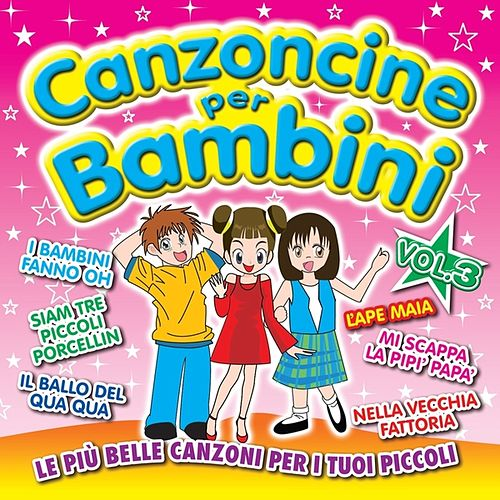 Canzoncine Per Bambini Vol 3 by Various Artists