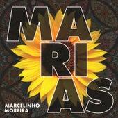 Marias de Marcelinho Moreira
