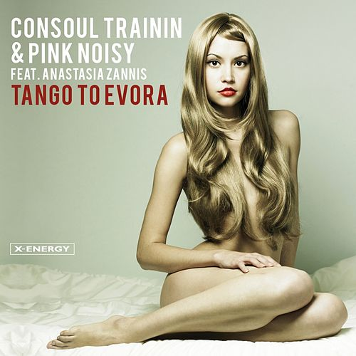 Tango To Evora by Consoul Trainin & Pink Noisy