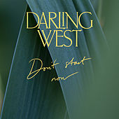 Don't Start Now de Darling West