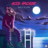 Walk Alone by Acid Arcade