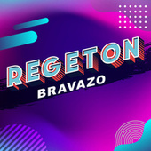 Regeton bravazo von Various Artists