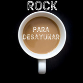 Rock Para Desayunar by Various Artists