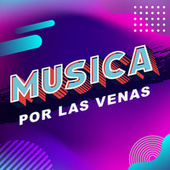 Música por las venas by Various Artists