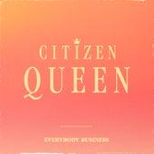 Everybody Business di Citizen Queen