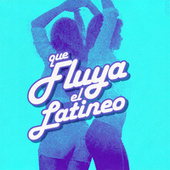 Que fluya el Latineo by Various Artists