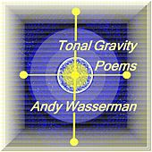 Tonal Gravity Poems by Andy Wasserman