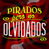 Pirados Pero No Olvidados by Various Artists