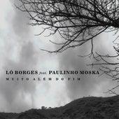 Muito Além do Fim by Lô Borges