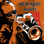 New Blues Roots by Various Artists