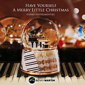 Have Yourself a Merry Little Christmas (Piano Instrumental) by Benny Martin