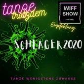 Schlager 2020 - Tanze wenigstens Zuhause by Various Artists