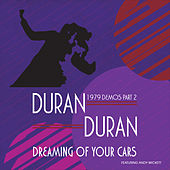 Dreaming of Your Cars - 1979 Demos Part 2 von Duran Duran