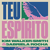 Teu Espírito by Kim Walker-Smith