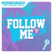 Follow Me (Zoey 101) by Jamie Lynn Spears