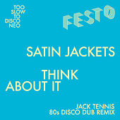 Think About It (Jack Tennis 80s Dub Remix) de Satin Jackets