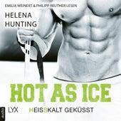 Hot as Ice - Heißkalt geküsst - Pucked, Band 3 (Ungekürzt) von Helena Hunting