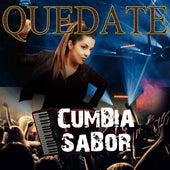 Quedate by Cumbia SaBor