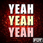 Yeah Yeah Yeah by Andre Forbes