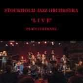 Plays Coltrane (Live) von Stockholm Jazz Orchestra/...