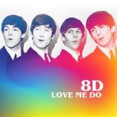 Love Me Do (8D) (Single Version, 4 September 1962) von The Beatles