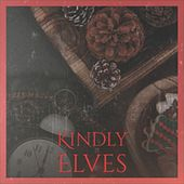 Kindly Elves de Juliette, Freddy Cannon, Nancy Wilson, The Ames Brothers, The Andrew Sisters, The Falcons