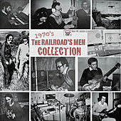 The Railroad's Men 1970's Collection by Railroad's Men