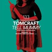 Tell Mummy by Tomcraft