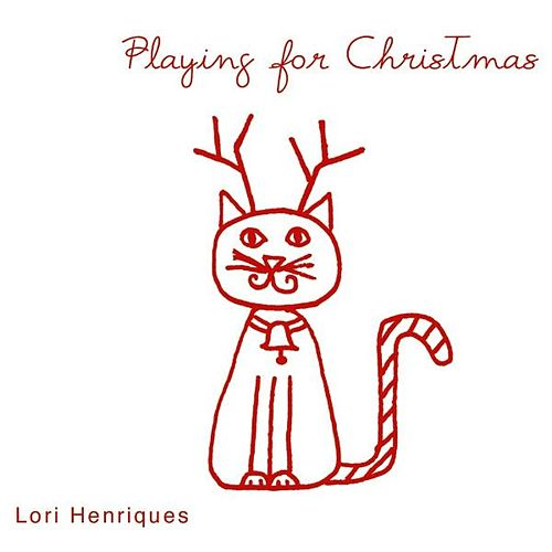 Playing For Christmas by Lori Henriques