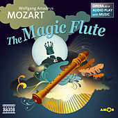 The Magic Flute (Opera as a Audio play with Music) by Wolfgang Amadeus Mozart
