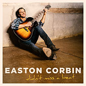 Didn't Miss a Beat by Easton Corbin