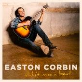 Didn't Miss a Beat von Easton Corbin