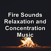 Fire Sounds Relaxation and Concentration Music von Yogamaster