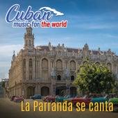 Cuban Music For The World: La Parranda Se Canta by German Garcia