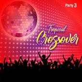 Tropical Crossover Party, Vol. 3 de Varios Artistas