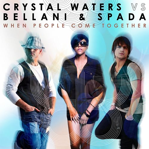 When People Come Together by Crystal Waters