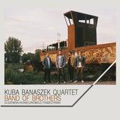 Band of Brothers by Kuba Banaszek Quartet