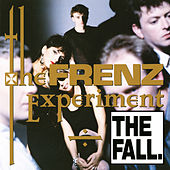 The Frenz Experiment (Expanded Edition) von The Fall