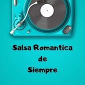 Salsa Romántica de Siempre by Various Artists