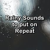 Rainy Sounds to put on Repeat by Baby Sleep