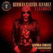 Arriba Chicos! - 10 Aniversario by Germán Gastón Álvarez y La Chueca